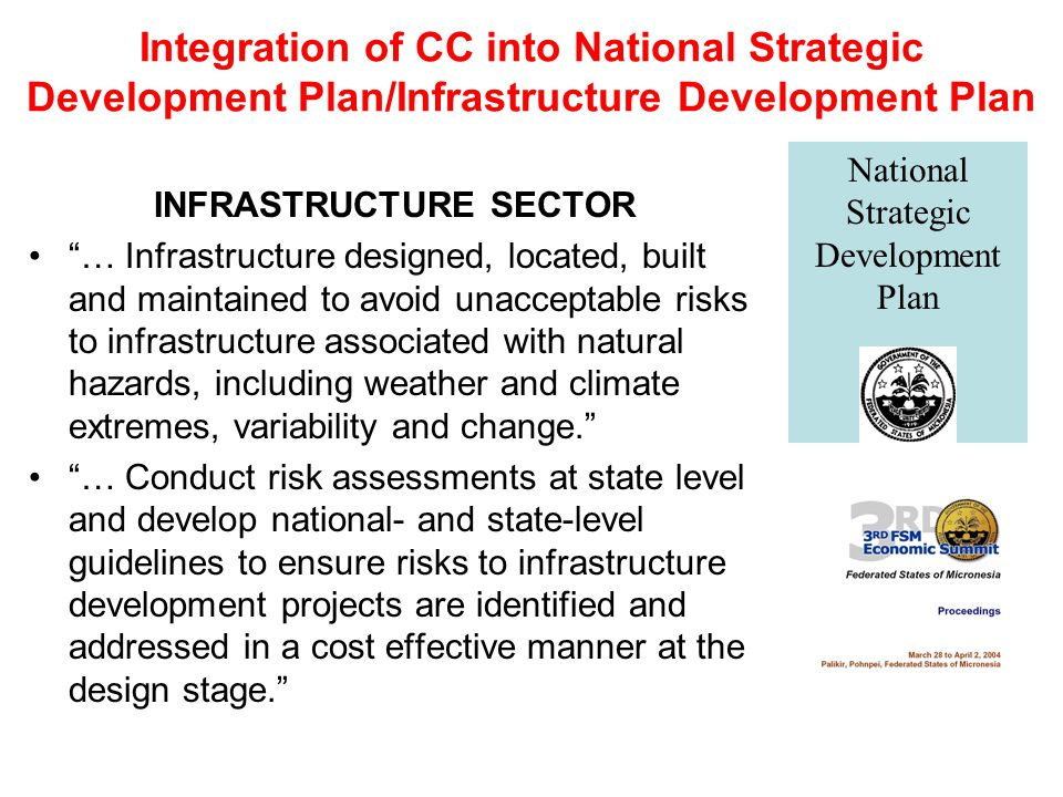 Integration of CC into National Strategic Development Plan/Infrastructure Development Plan INFRASTRUCTURE SECTOR … Infrastructure designed, located, b