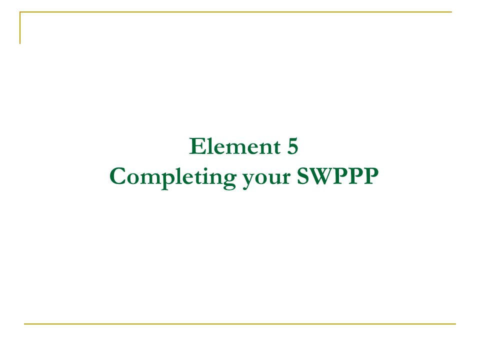 Element 5 Completing your SWPPP