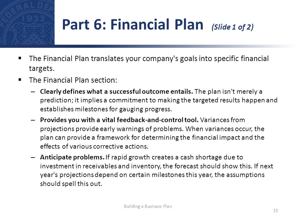 The Financial Plan translates your company s goals into specific financial targets.