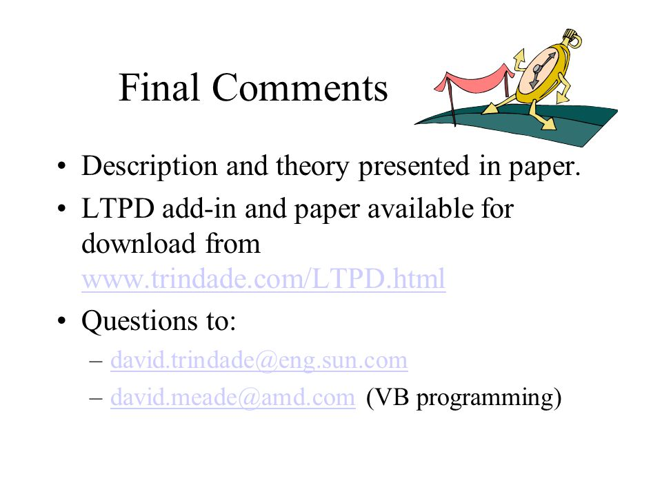 Final Comments Description and theory presented in paper. LTPD add-in and paper available for download from www.trindade.com/LTPD.html www.trindade.co