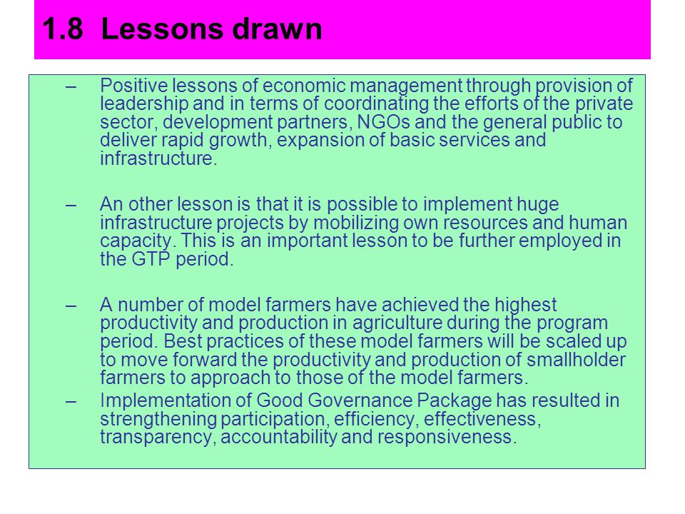 1.8 Lessons drawn –Positive lessons of economic management through provision of leadership and in terms of coordinating the efforts of the private sec