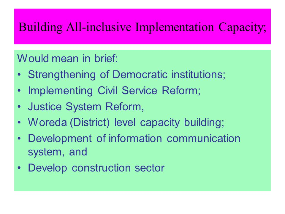 Building All-inclusive Implementation Capacity; Would mean in brief: Strengthening of Democratic institutions; Implementing Civil Service Reform; Just