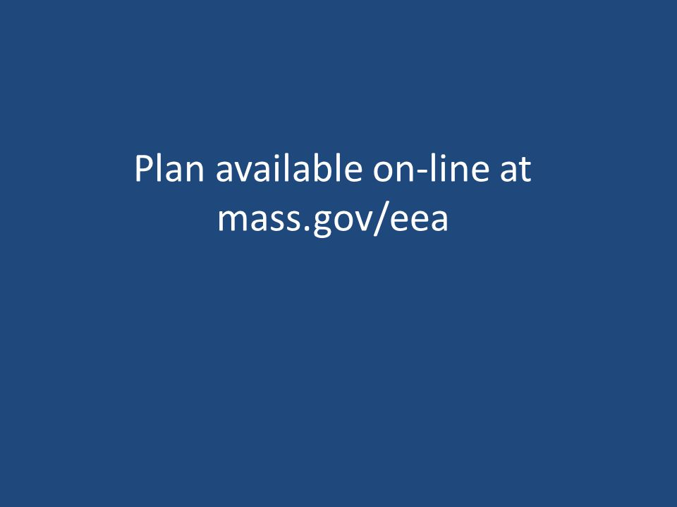 Plan available on-line at mass.gov/eea