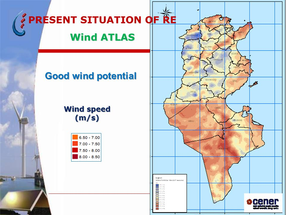 Good wind potential Good wind potential PRESENT SITUATION OF RE Wind ATLAS Wind speed (m/s)
