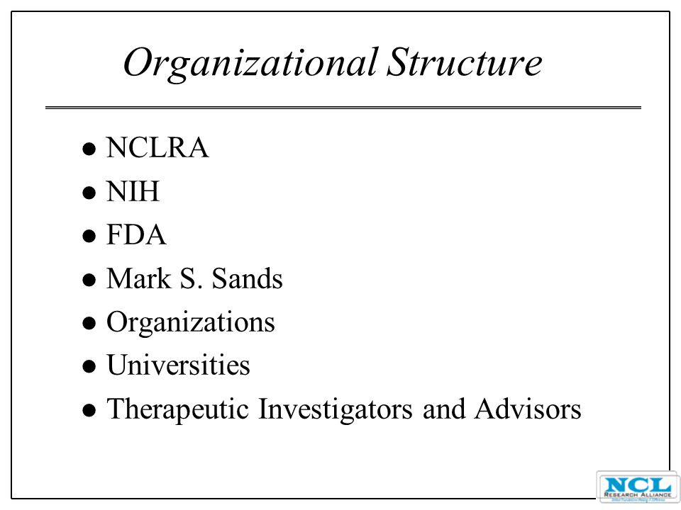Organizational Structure l NCLRA l NIH l FDA l Mark S.