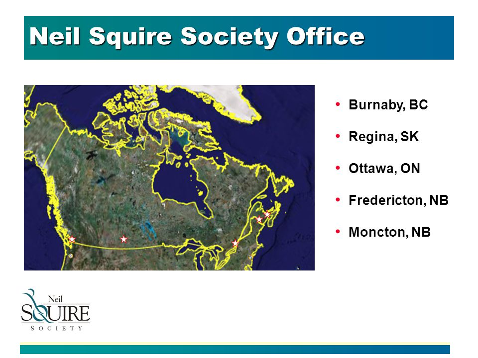 Neil Squire Society Office Burnaby, BC Regina, SK Ottawa, ON Fredericton, NB Moncton, NB