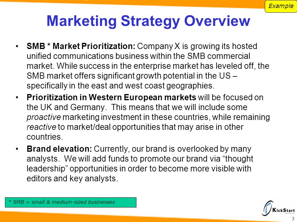 Marketing Strategy Overview SMB * Market Prioritization: Company X is growing its hosted unified communications business within the SMB commercial mar