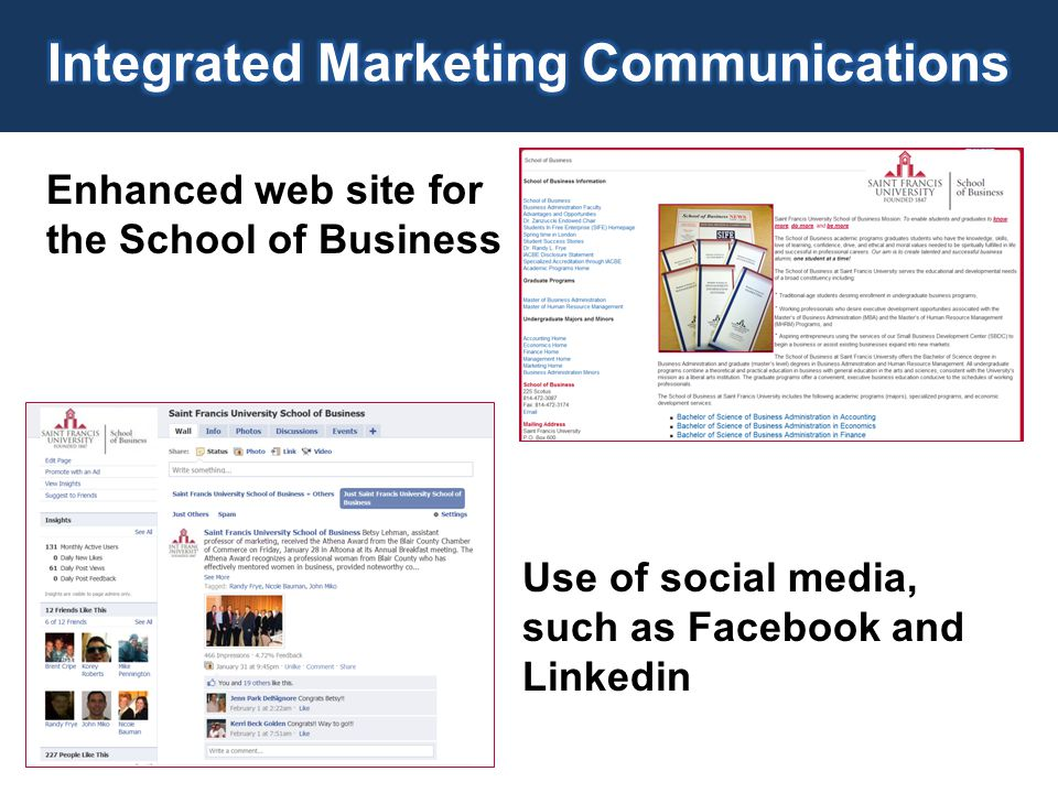 Enhanced web site for the School of Business Use of social media, such as Facebook and Linkedin