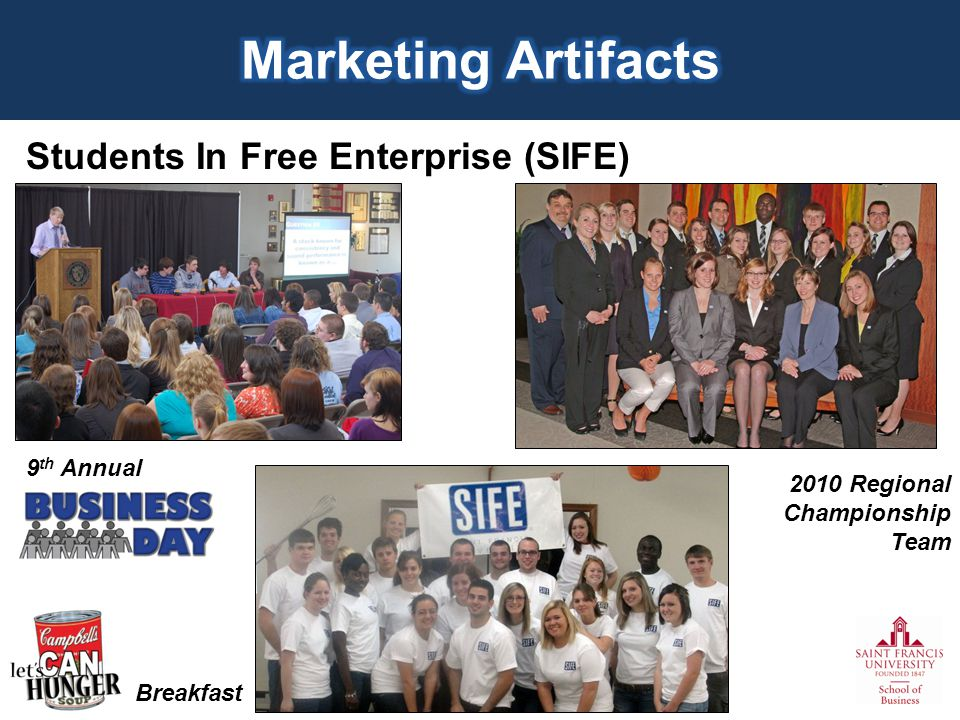 Students In Free Enterprise (SIFE) 9 th Annual Breakfast 2010 Regional Championship Team
