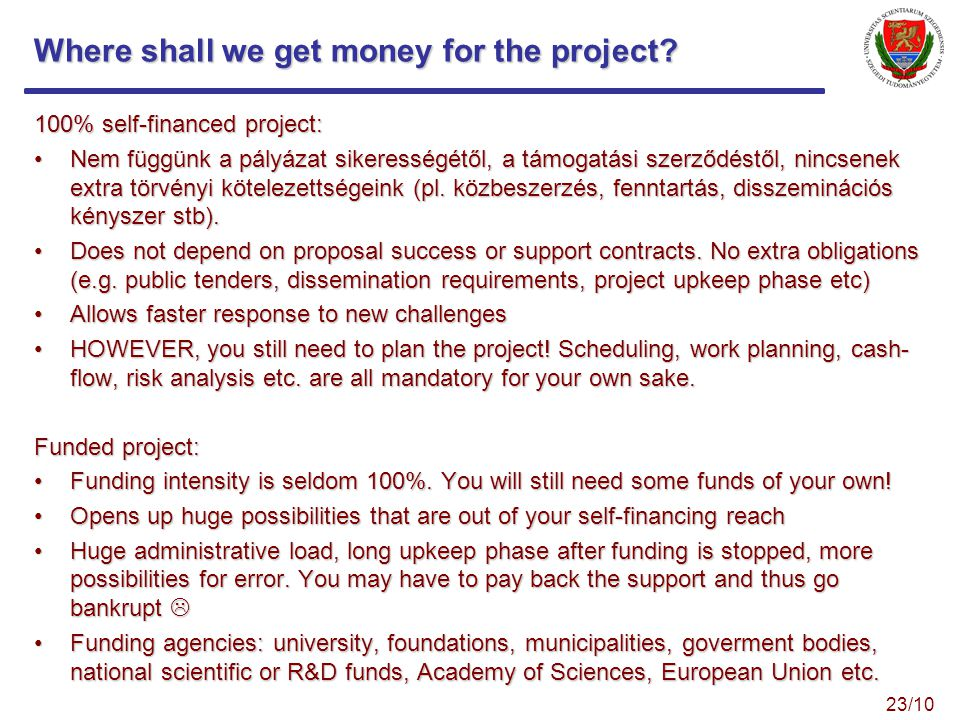 Where shall we get money for the project.