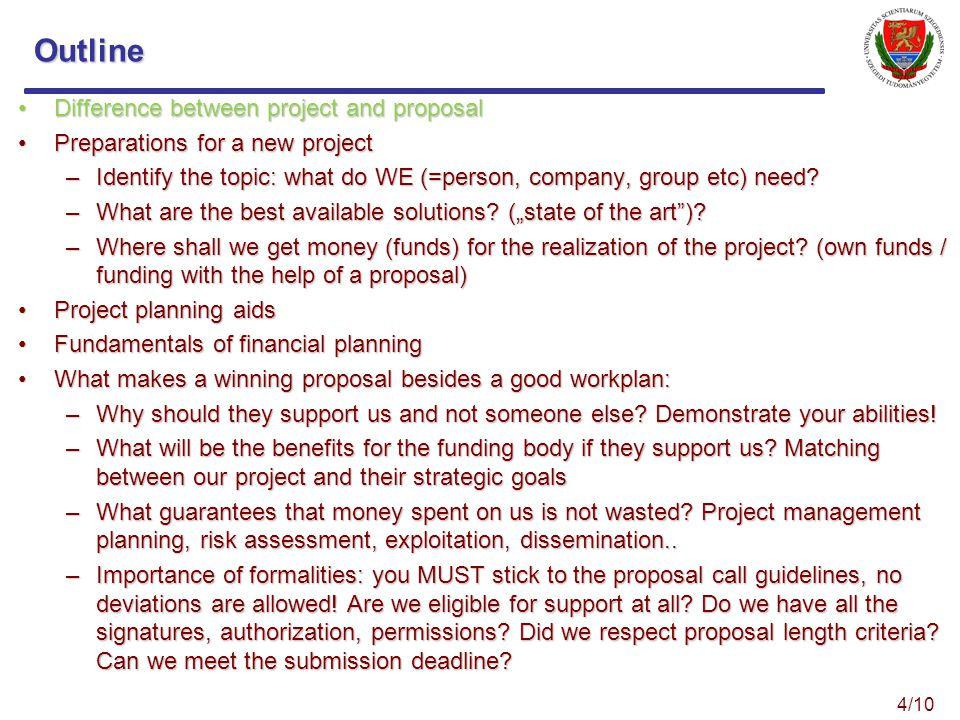 Outline Difference between project and proposalDifference between project and proposal Preparations for a new projectPreparations for a new project –Identify the topic: what do WE (=person, company, group etc) need.