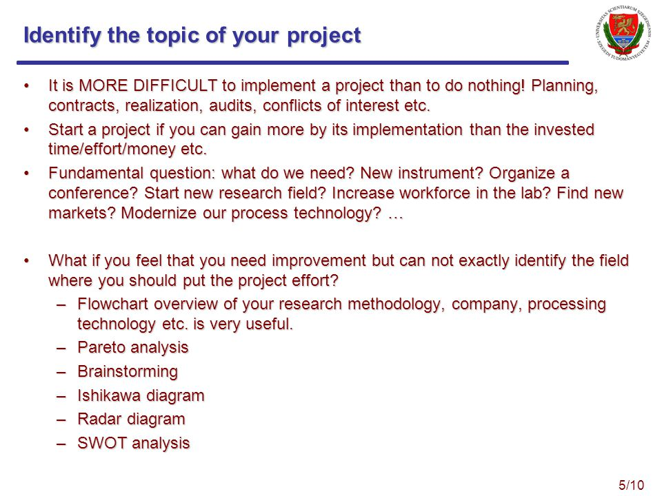 Identify the topic of your project It is MORE DIFFICULT to implement a project than to do nothing.
