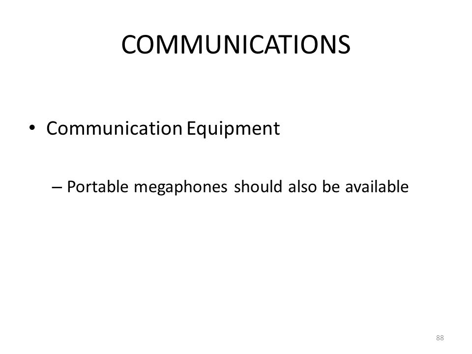 COMMUNICATIONS Communication Equipment – Portable megaphones should also be available 88