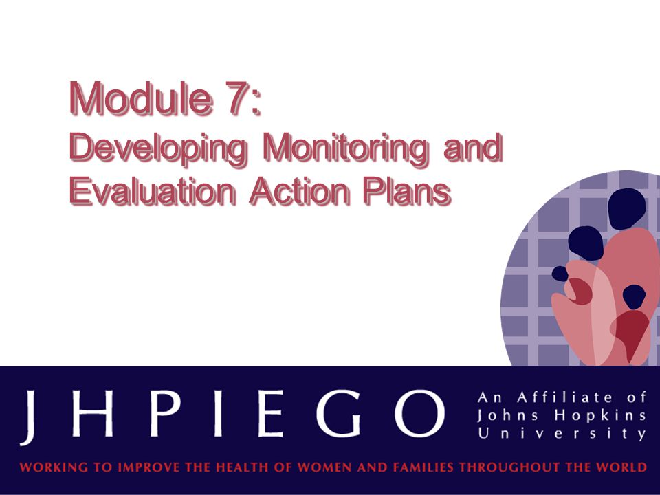 Module 7: Developing Monitoring and Evaluation Action Plans