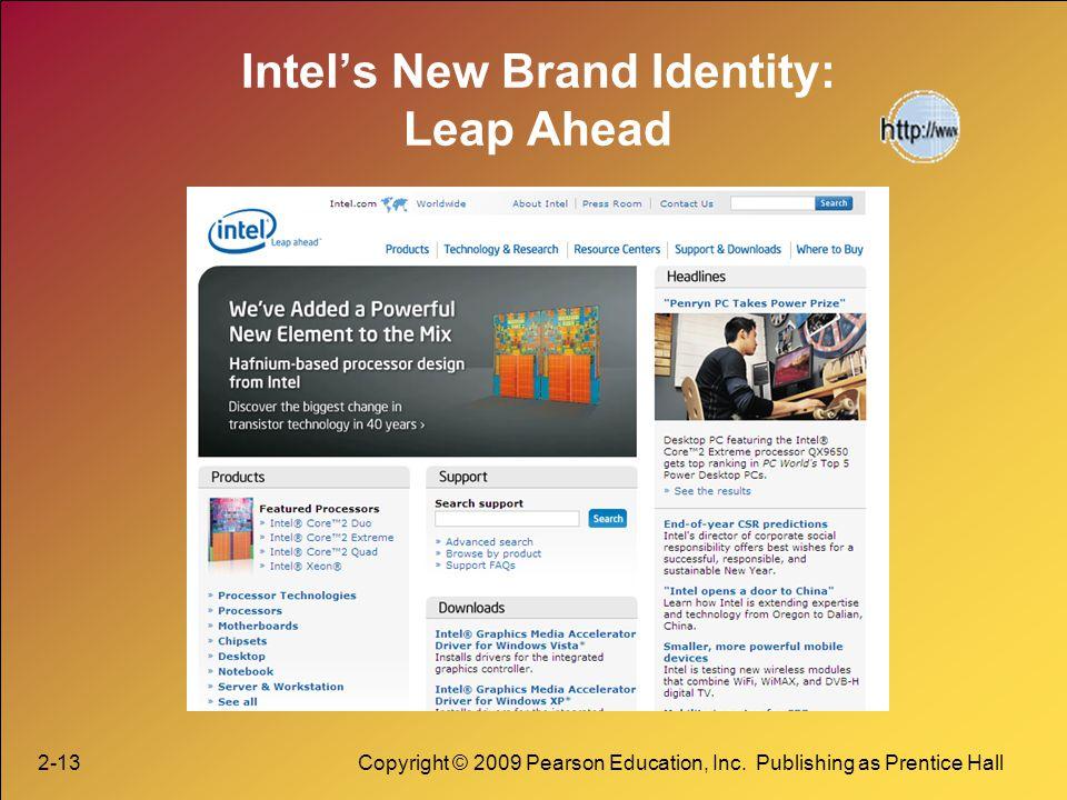 2-13Copyright © 2009 Pearson Education, Inc. Publishing as Prentice Hall Intels New Brand Identity: Leap Ahead