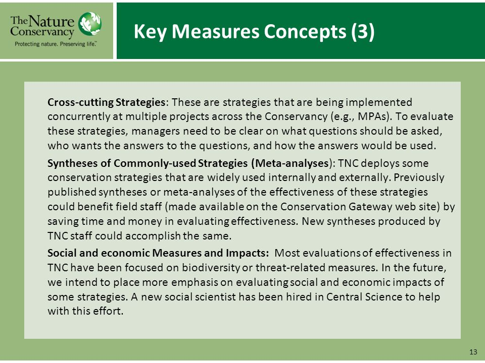 Key Measures Concepts (3) Cross-cutting Strategies: These are strategies that are being implemented concurrently at multiple projects across the Conservancy (e.g., MPAs).