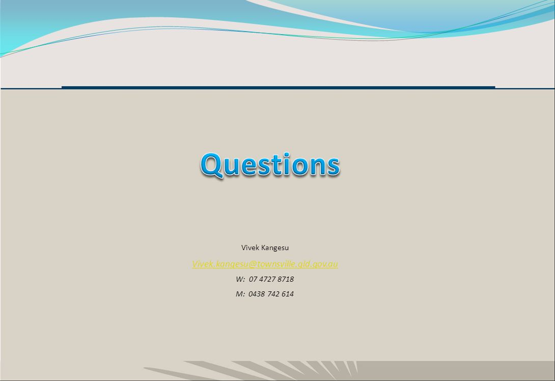 Vivek Kangesu Vivek.kangesu@townsville.qld.gov.au W: 07 4727 8718 M: 0438 742 614