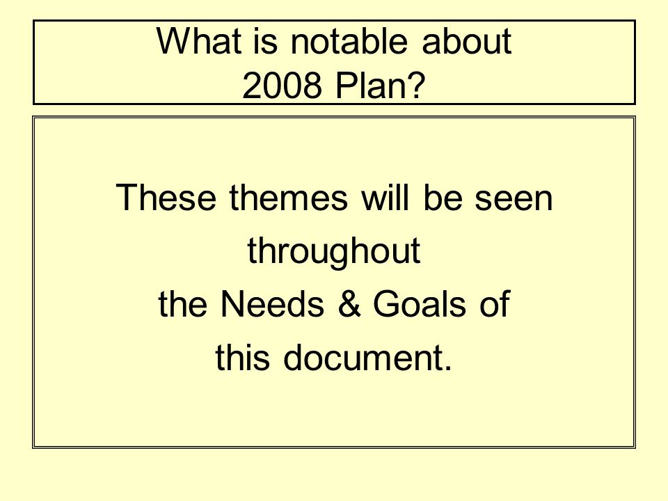 What is notable about 2008 Plan.