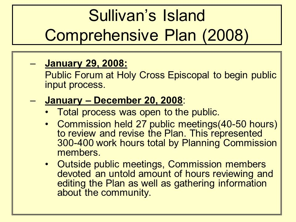 Sullivans Island Comprehensive Plan (2008) –January 29, 2008: Public Forum at Holy Cross Episcopal to begin public input process.