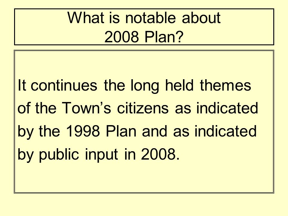 2008 PLAN THEMES 1.To protect the single-family residential nature of the Island.