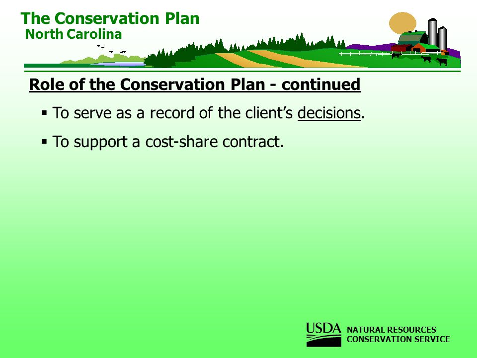 Role of the Conservation Plan - continued To serve as a record of the clients decisions.