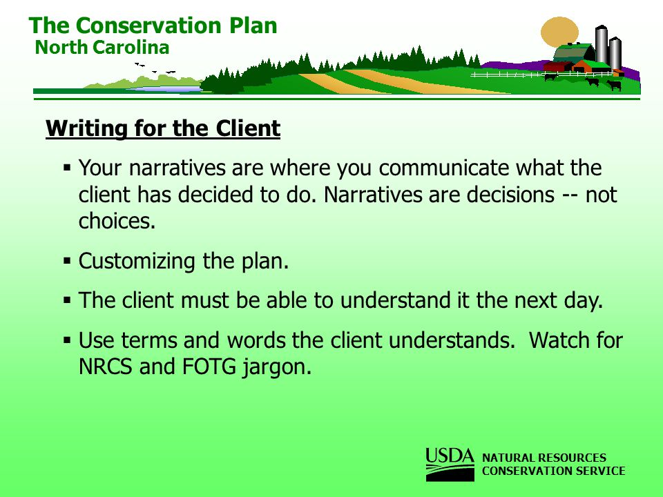 Writing for the Client Your narratives are where you communicate what the client has decided to do.