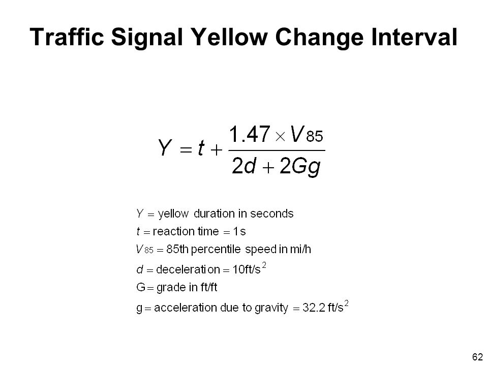 62 Traffic Signal Yellow Change Interval