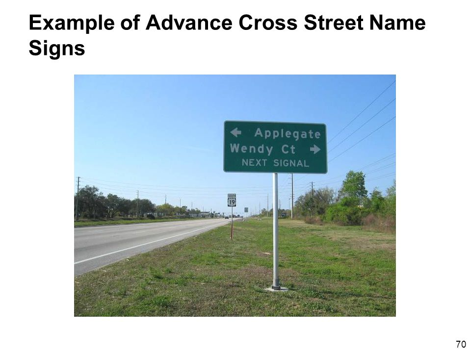 70 Example of Advance Cross Street Name Signs