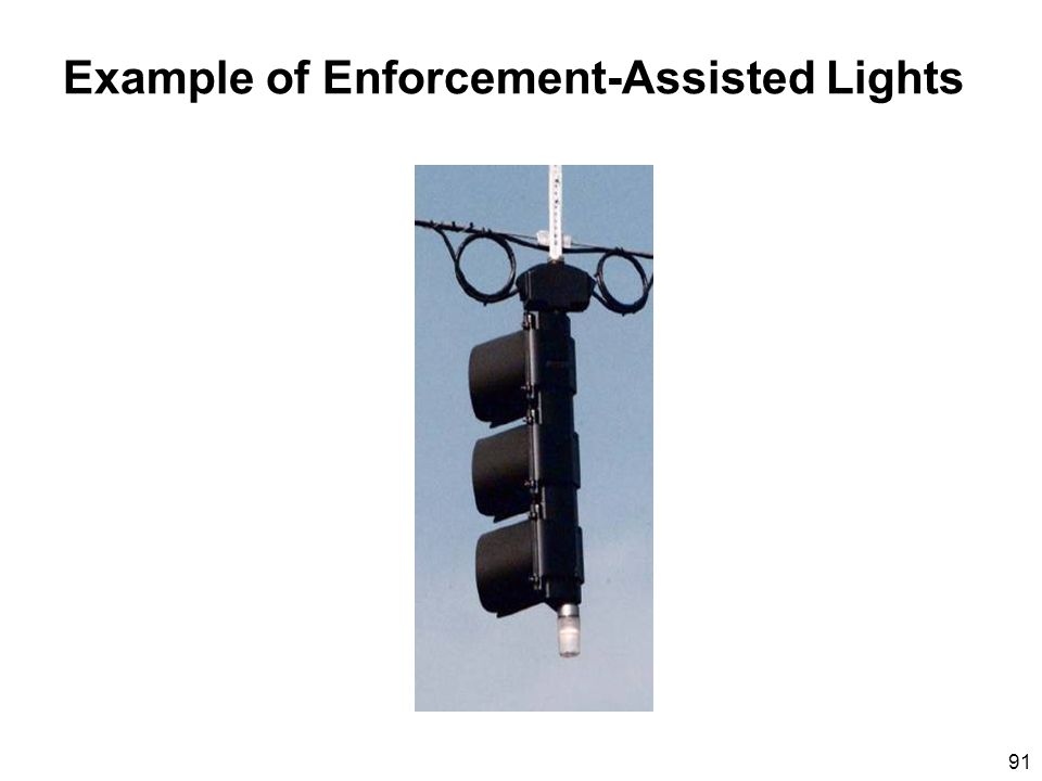 91 Example of Enforcement-Assisted Lights