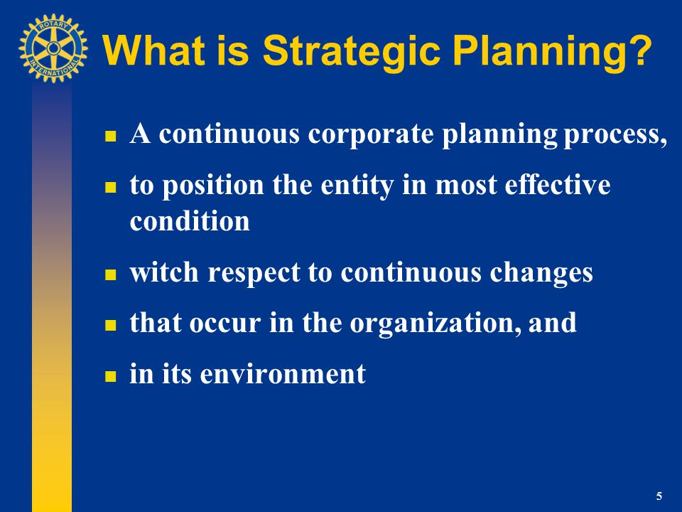 46 Next Steps (Aug – Oct 2007) Create/review high-level action plans Adopt mechanisms for Board monitoring Adopt communication and transition plans Adopt strategic planning process philosophy Promote strategic planning models for clubs and districts Coordinate with TRF Future Vision Plan
