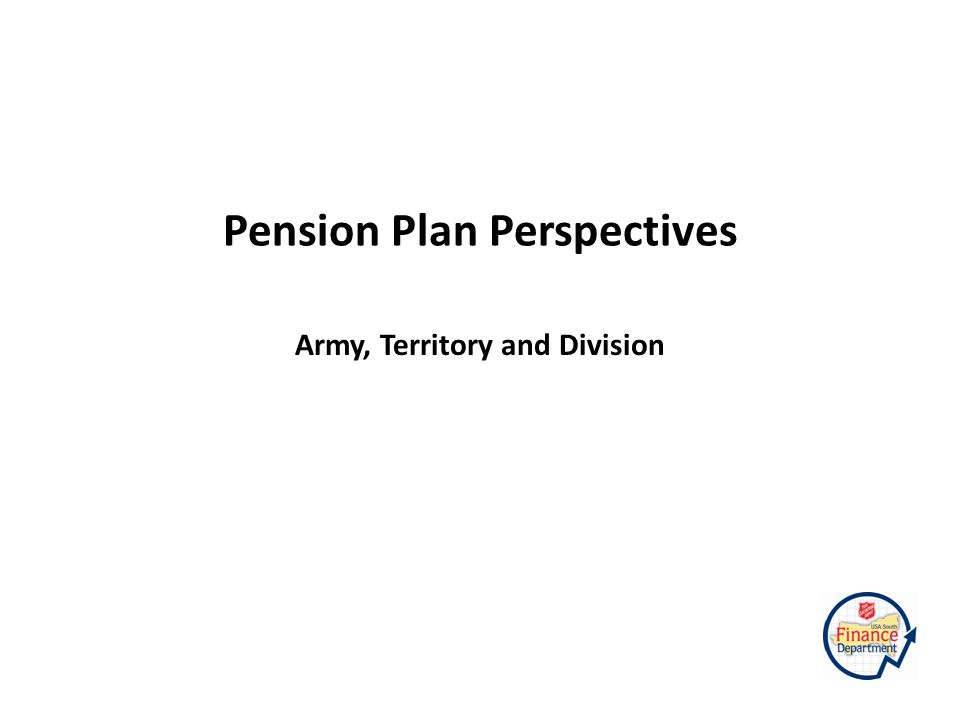 Pension Plan Perspectives Army, Territory and Division
