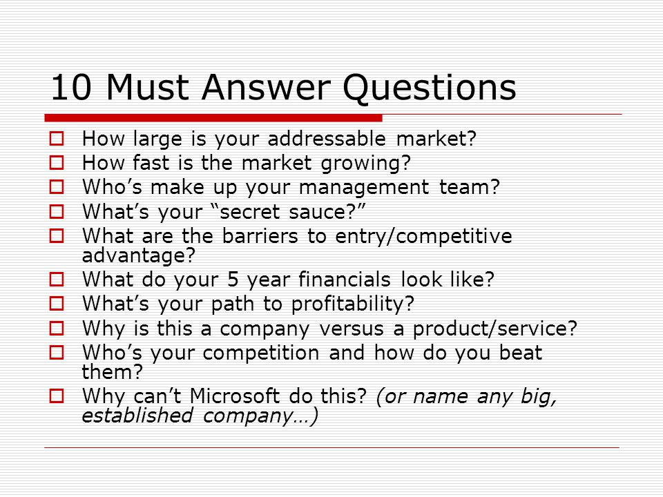10 Must Answer Questions How large is your addressable market.