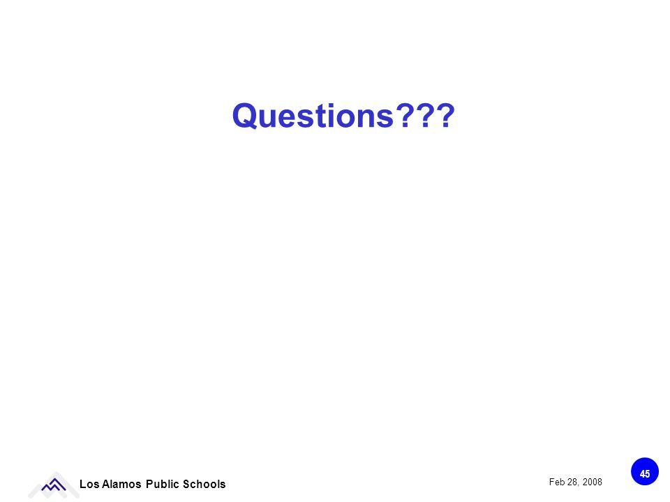 45 Los Alamos Public Schools Feb 28, 2008 Questions