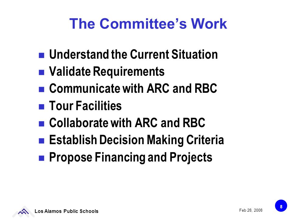 39 Los Alamos Public Schools Feb 28, 2008 Bond Election Considerations Board decision to hold election needed 6 months in advance.