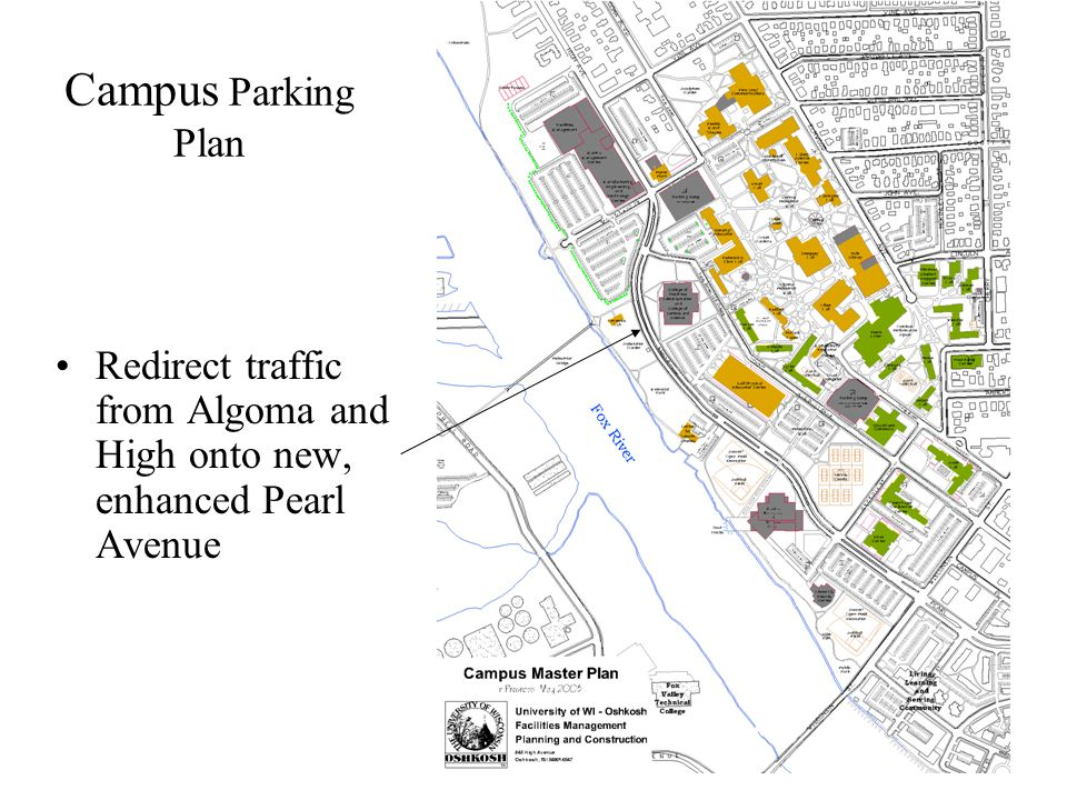 Campus Parking Plan Redirect traffic from Algoma and High onto new, enhanced Pearl Avenue