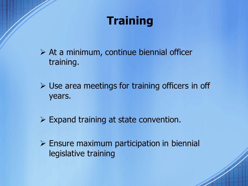 At a minimum, continue biennial officer training.