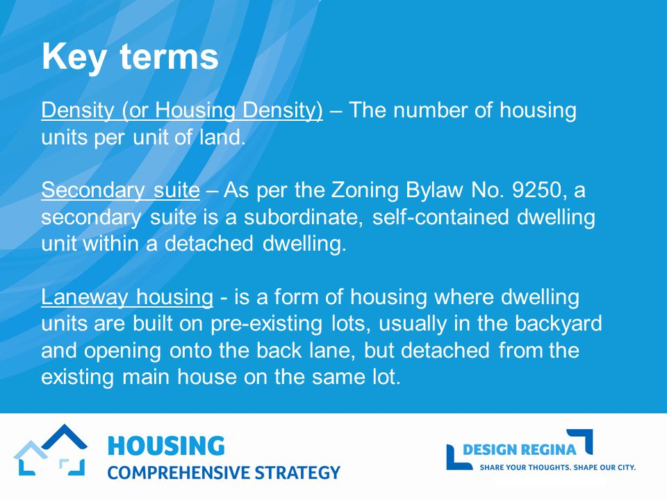 Key terms Density (or Housing Density) – The number of housing units per unit of land.