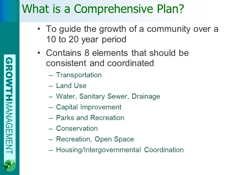 GROWTH MANAGEMENT What is a Comprehensive Plan.