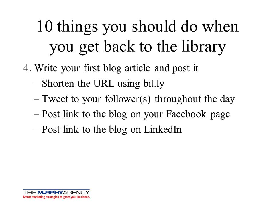 10 things you should do when you get back to the library 4.