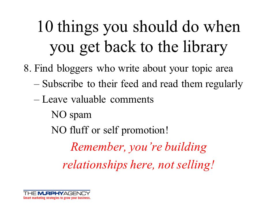 10 things you should do when you get back to the library 8.