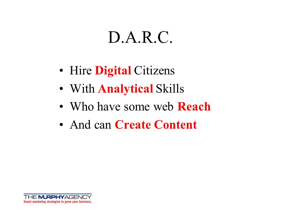 D.A.R.C. Hire Digital Citizens With Analytical Skills Who have some web Reach And can Create Content