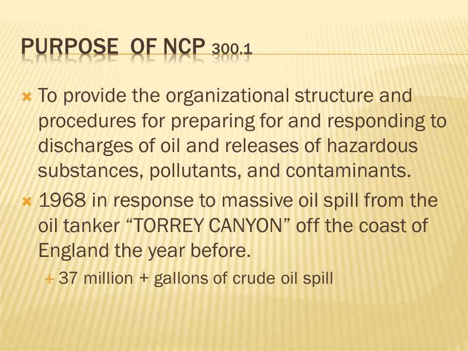 To provide the organizational structure and procedures for preparing for and responding to discharges of oil and releases of hazardous substances, pollutants, and contaminants.