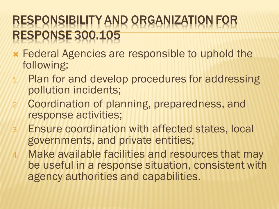 Federal Agencies are responsible to uphold the following: 1.