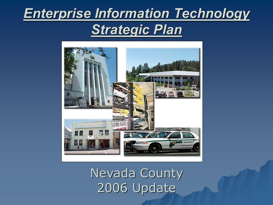 Enterprise Information Technology Strategic Plan Nevada County 2006 Update