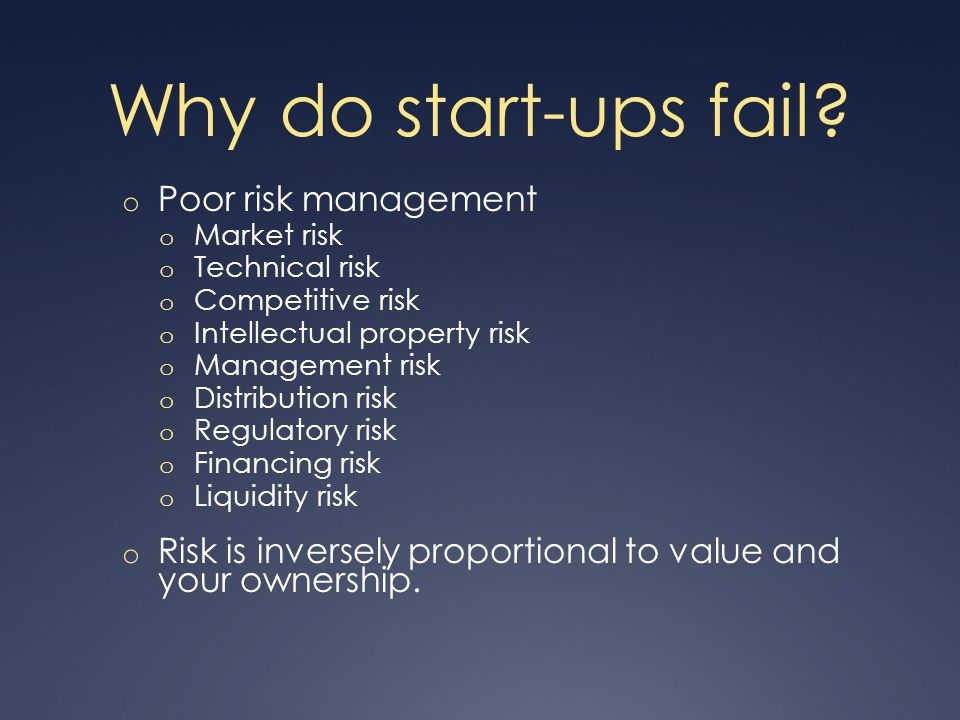 If you are unwilling do enough research to thoroughly assess and quantitate these risks, and start a company anyway, you are an idiot and you should drop this class right now.