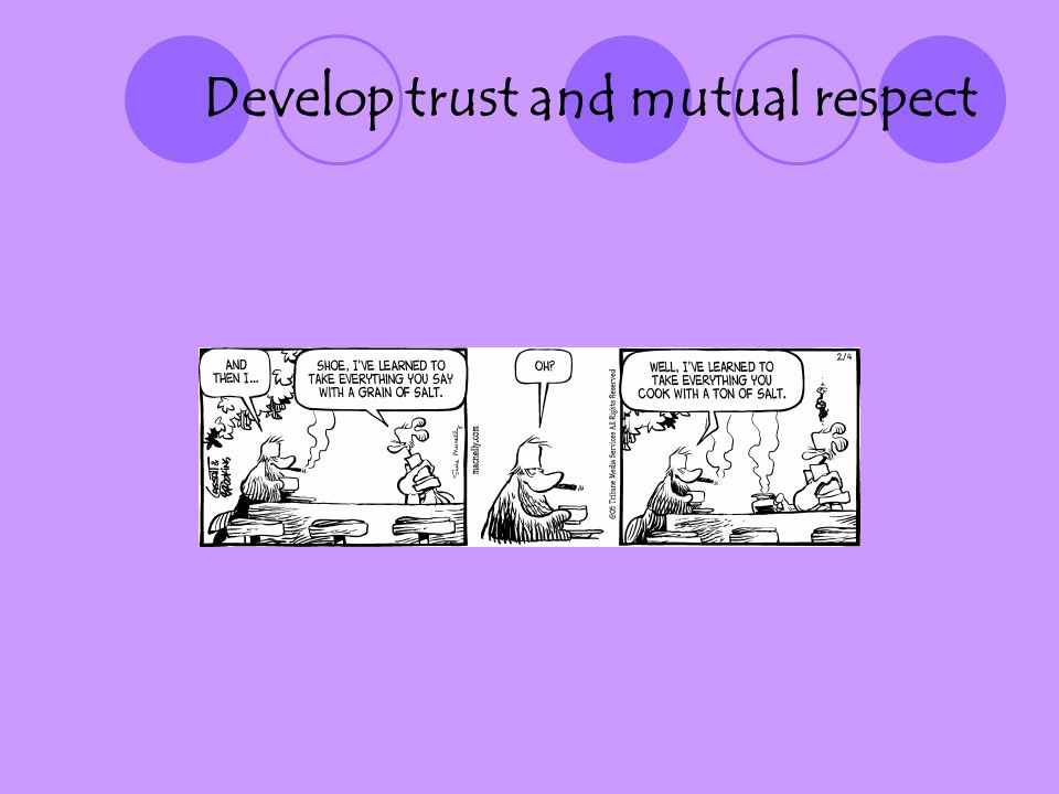 Develop trust and mutual respect