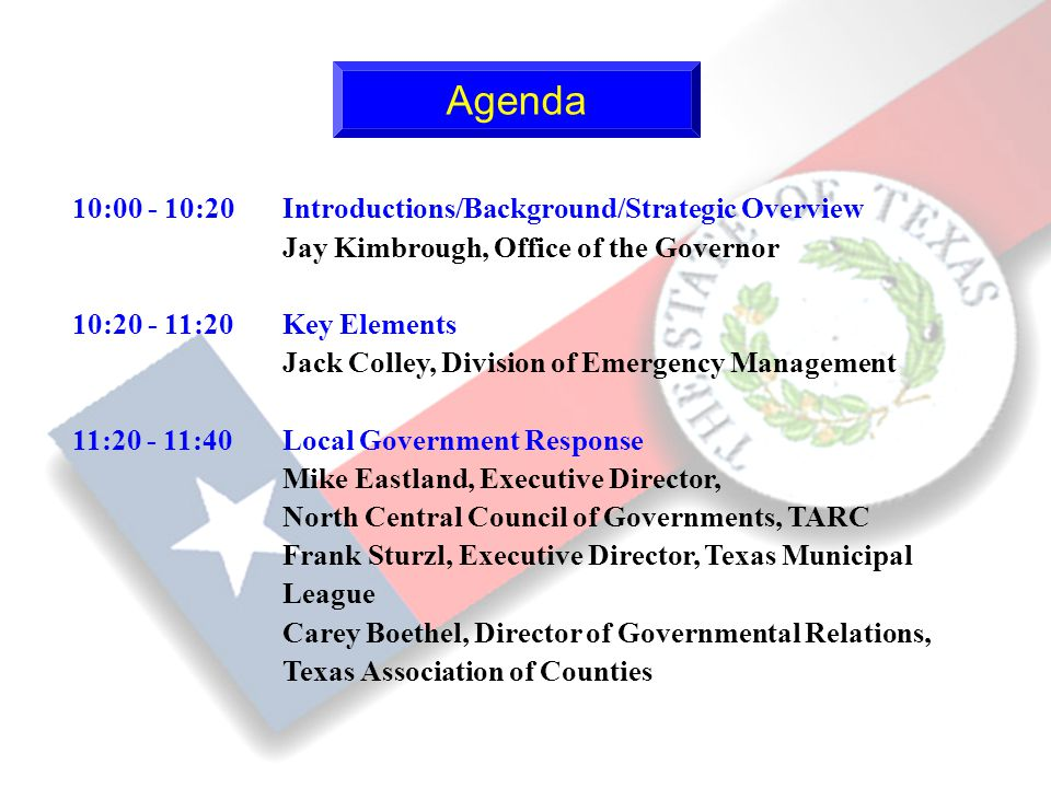 2 10:00 - 10:20Introductions/Background/Strategic Overview Jay Kimbrough, Office of the Governor 10:20 - 11:20Key Elements Jack Colley, Division of Em