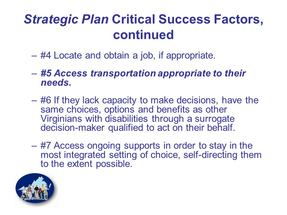 Strategic Plan Critical Success Factors, continued –#4 Locate and obtain a job, if appropriate.