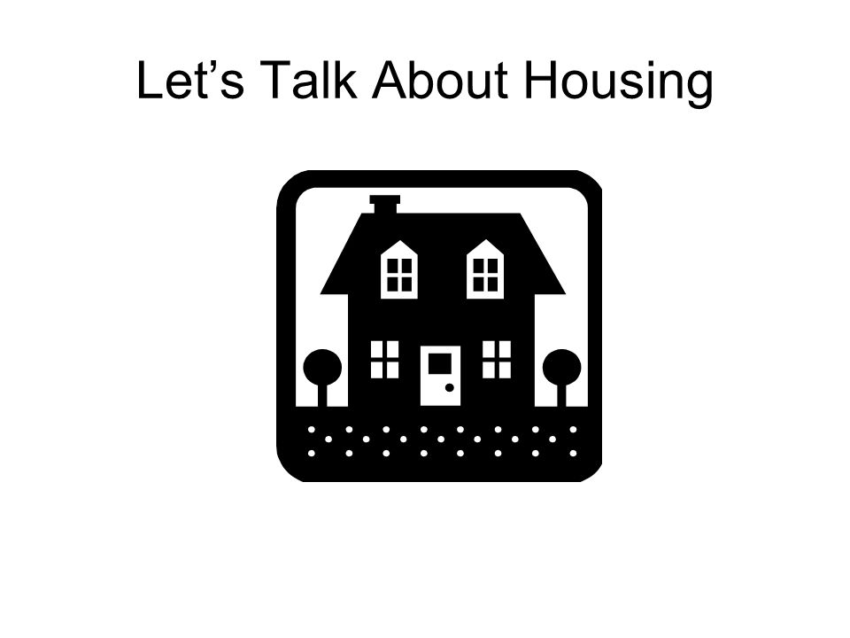Lets Talk About Housing