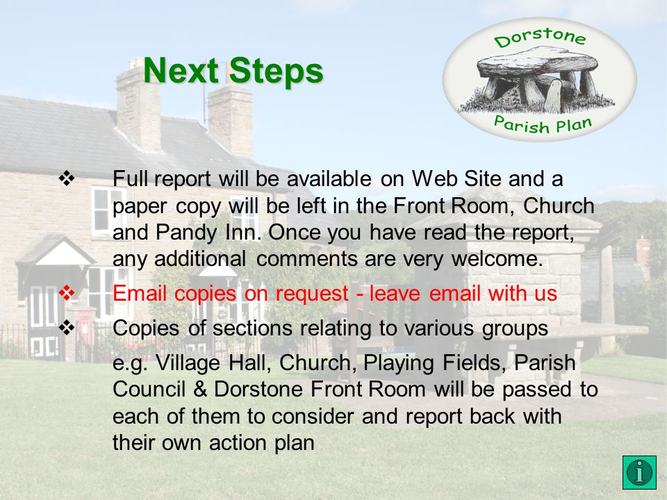 Next Steps Full report will be available on Web Site and a paper copy will be left in the Front Room, Church and Pandy Inn.